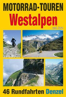 Denzel Motorrad-Touren »Westalpen« 3. Ausgabe