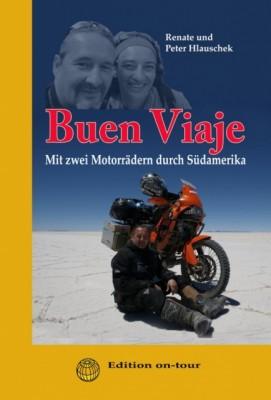 Buen Viaje - Mit zwei Motorrädern durch Südamerika