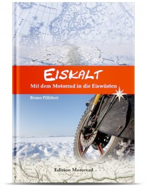 Eiskalt - Mit dem Motorrad in die Eiswüsten