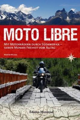 Moto Libre - 7 Monate Südamerika