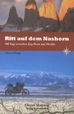 Ritt auf dem Nashorn - 500 Tage zwischen Kap Horn und Mexiko