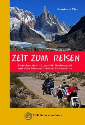 Zeit zum Reisen - zwischen dem 12. und 56. Breitengrad mit dem Motorrad durch Südamerika